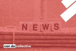 News - Can Do Collective
